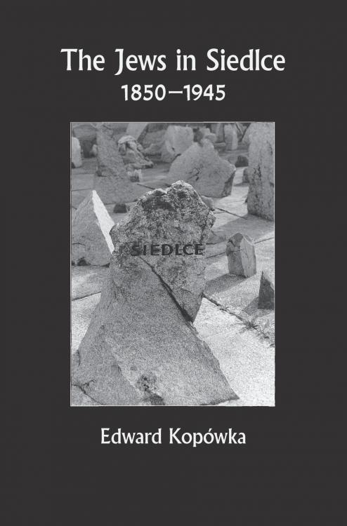 The Jews in Siedlce 1850-1945